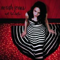 JONES NORAH - NOT TOO LATE