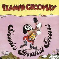 FLAMIN GROOVIES - GROOVIES' GREATEST GROOVES