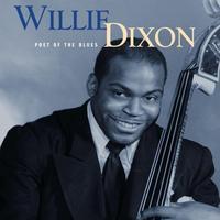 DIXON WILLIE - POET OF THE BLUES