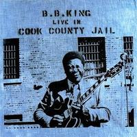 KING B.B. - LIVE IN COOK COUNTY JAIL