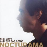 CAVE NICK & THE BAD SEEDS - NOCTURAMA