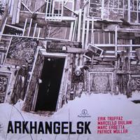 TRUFFAZ ERIK - ARKHANGELSK