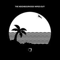 NEIGBOURHOOD - WIPPED OUT!