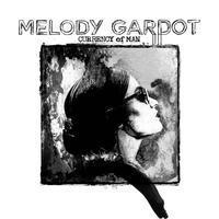 GARDOT MELODY - CURENCY OF MAN