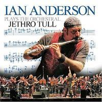 ANDERSON IAN - PLAYS THE ORCHESTRAL JETHRO TULL