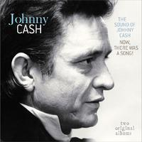 CASH JOHNNY - SOUND OF JOHNY CASH / NOW, THERE WAS A SONG!