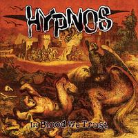 HYPNOS - IN BLOOD WE TRUST