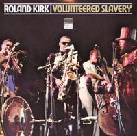 KIRK ROLAND - VOLUNTEERED SLAVERY