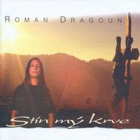 DRAGOUN ROMAN - STÍN MÝ KRVE
