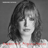 FAITHFULL MARIANNE - DANGEROUS ACQUANTANCES