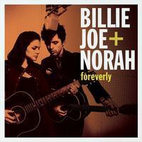 JONES NORAH AND JOE BILLIE - FOREVERLY
