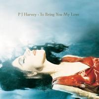 HARVEY PJ - TO BRING YOU MY LOVE