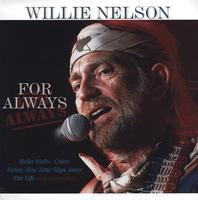 NELSON WILLIE - FOR ALWAYS