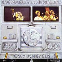 MARLEY BOB & THE WAILERS - BABYLON BY BUS