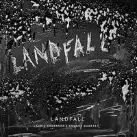ANDERSONLAURIE & KRONOS QUARTET - LANDFALL