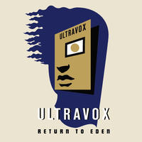 ULTRAVOX - RETURN TO EDEN