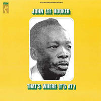 HOOKER JOHN LEE - THAT'S WHERE IT'S AT!