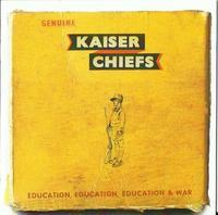 KAISER CHIEFS - EDUCATION, EDUCATION, EDUCATION AND WAR