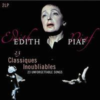 PIAF EDITH - 23 CLASSIQUES INOUBLIABLES - 23 UNFORGETTABLE SONGS