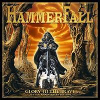 HAMMERFALL - GLORY TO THE BRAVE (20-YEAR ANNIVERSARY EDITION)