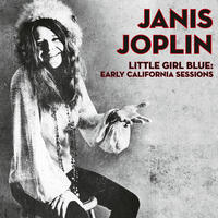 JOPLIN JANIS - LITTLE GIRL BLUE: EARLY CALIFORNIA SESSIONS