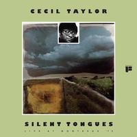 TAYLOR CECIL - SILENT TONGUES: LIVE AT MONTREUX '74