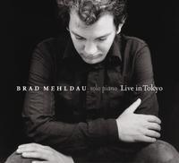 MEHLDAU BRAD - LIVE IN TOKYO