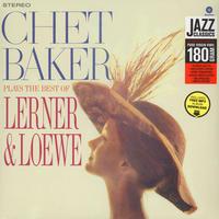 BAKER CHET - PLAYS THE BEST OF LERNER & LOEWE