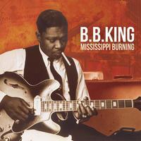 KING B.B. - MISSISSIPPI BURNING