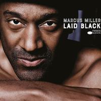 MILLER MARCUS - LAID BLACK