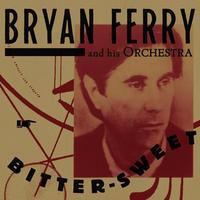 FERRY BRIAN - BITTER-SWEET