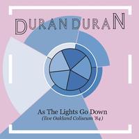 DURAN DURAN - AS THE LIGHTS GO DOWN (LIVE OAKLAND COLISEUM '84) / RSD