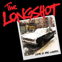 LONGSHOT - LOVE IS FOR LOSERS