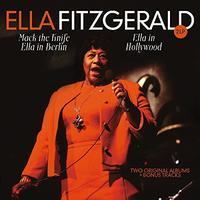 FITZGERALD ELLA - MACK THE KNIFE - ELLA IN BERLIN / ELLA IN HOLLYWOOD