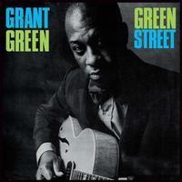 GREEN GRANT - GREEN STREET
