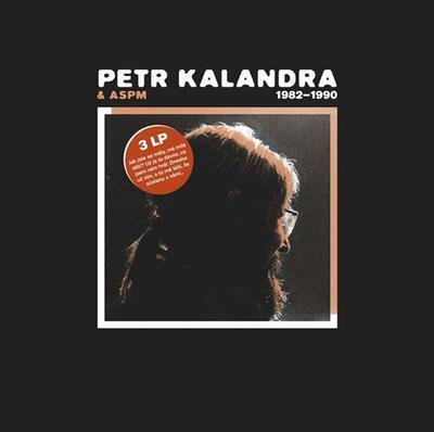 KALANDRA PETR & ASPM - 1982-1990