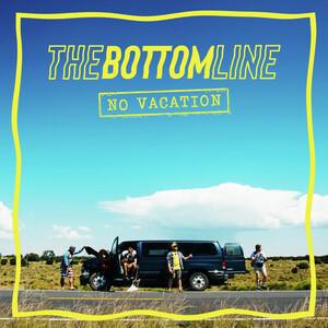BOTTOM LINE - NO VACATION