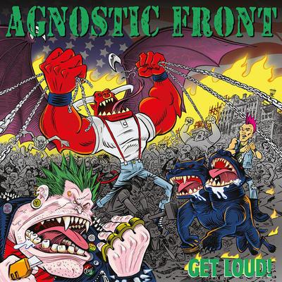 AGNOSTIC FRONT - GET LOUD!
