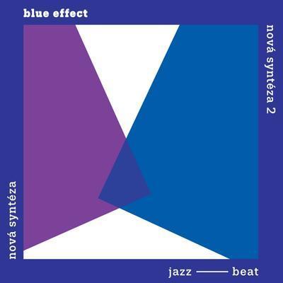 BLUE EFFECT - NOVÁ SYNTÉZA / NOVÁ SYNTÉZA 2