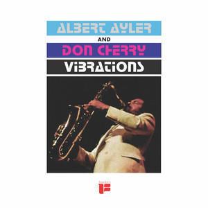 AYLER ALBERT & DON CHERRY - VIBRATIONS