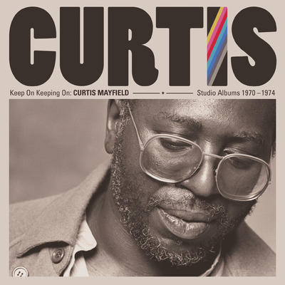 MAYFIELD CURTIS - KEEP ON KEEPING ON: CURTIS MAYFIELD STUDIO ALBUMS 1970-1974